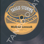 Tango Stories: Musical Secrets, Michael Lavocah