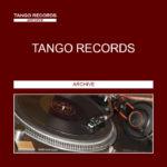 TANGO RECORDS - ARCHIVE
