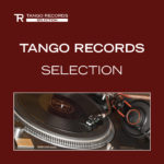 TANGO RECORDS - SELECTION